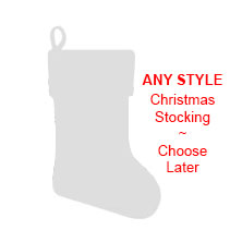 Any Style Christmas Stocking - Choose Later incl Delivery